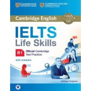 IELTS Life Skills Official Cambridge Test Practice B1 Student's Book with Answers and Audio: B1 by Anthony Cosgrove