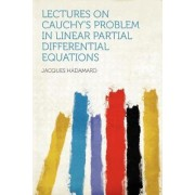 Lectures on Cauchy's Problem in Linear Partial Differential Equations by Jacques Hadamard