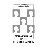 Behavioral Case Formulation by I.D. Turkat