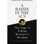 A Raisin in the Sun: Vintage Books Edition by Lorraine Hansberry