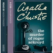 The Murder of Roger Ackroyd: Complete & Unabridged by Agatha Christie