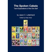 The Spoken Cabala: Tarot Explorations of the One Self, Paperback