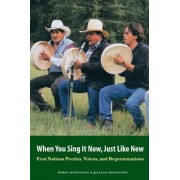 When You Sing it Now, Just Like New by Robin Ridington