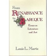 From Renaissance to Baroque by Louis L. Martz