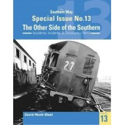 The Southern Way Special Issue No. 13: The Other Side of the Southern: 13 by David Monk-Steele