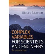 Complex Variables for Scientists and Engineers by Richard Norton