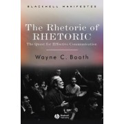 The Rhetoric of Rhetoric by Wayne C. Booth