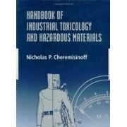Handbook of Industrial Toxicology and Hazardous Materials by Nicholas P. Cheremisinoff
