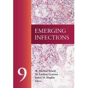 Emerging Infections: Volume 9 by W. Michael Scheld