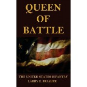 Queen of Battle: The United States Infantry