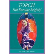 Torch Still Burning Brightly by Becky Teter