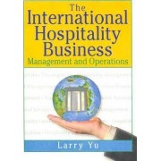 The International Hospitality Business by Kaye Sung Chon