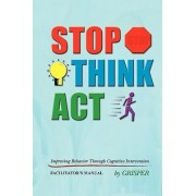 Stop! Think!! Act!!! by Grisper