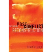 Explaining Post-Conflict Reconstruction by Assistant Professor of Government Desha Girod