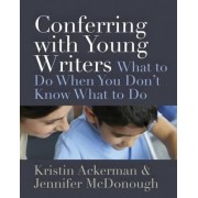 Conferring with Young Writers by Kristin Ackerman