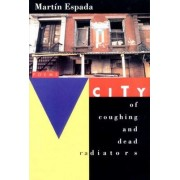City of Coughing and Dead Radiators by Martin Espada