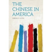 The Chinese in America by Gibson O (Otis)