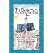 It's Elementary, Funny Things Kids Say in School by Linda Germano Isler