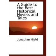 A Guide to the Best Historical Novels and Tales by Jonathan Nield