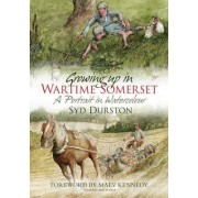 Growing Up in Wartime Somerset by Syd Durston
