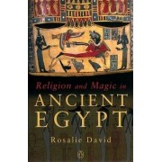 Religion and Magic in Ancient Egypt by A. Rosalie David