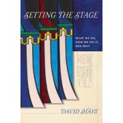 Setting the Stage: Attention to What We Do, How We Do It, and Why