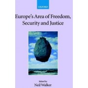 Europe's Area of Freedom, Security, and Justice by Neil Walker