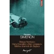 Steaua Nordului. Hanul inecatilor. Stan Ucigasul. Batrana doamna din Bayeux - Georges Simenon