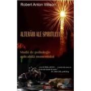 Alterari ale spiritului - Robert Anton Wilson