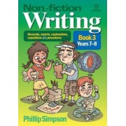 Non-Fiction Writing in Years 3-4 by Phillip Simpson