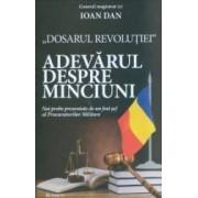 Dosarul revolutiei. Adevarul despre minciuni - Ioan Dan
