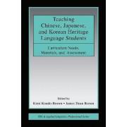 Teaching Chinese, Japanese, and Korean Heritage Language Students by Kimi Kondo-Brown