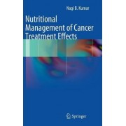 Nutritional Management of Cancer Treatment Effects by Nagi B. Kumar