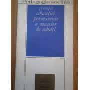 Pedagogia Sociala - Stiinta Educatiei Permanente A Maselor De Adulti - Gh. T. Dumitrescu A. Manolache M. Rosianu
