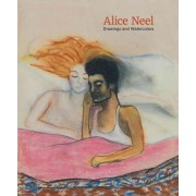 Alice Neel: Drawings and Watercolours 1927-1978 by Jeremy Lewison