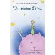Der Kleine Prinz. Antoine de Saint-Exupery by Antoine de Saint-Exupery