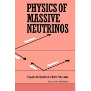 Physics of Massive Neutrinos by Felix Boehm