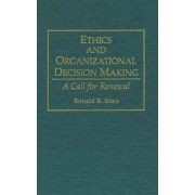 Ethics and Organizational Decision Making by Ronald R. Sims