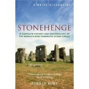 A Brief History of Stonehenge by Aubrey Burl