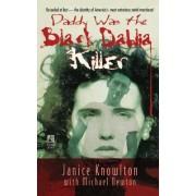 Daddy Was the Black Dahlia Killer by Michael Newton