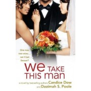 We Take This Man by Candice Dow