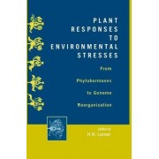 Plant Responses to Environmental Stresses by Henri R. Lerner