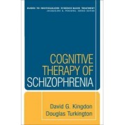 Cognitive Therapy of Schizophrenia by Douglas Turkington