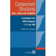Containment Structures: Risk, Safety and Reliability by Bryan Simpson