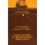 Case Studies in Business Data Processing by F. W. Purchall