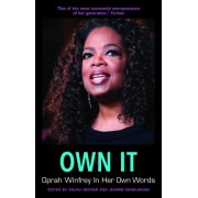 Own It: Oprah Winfrey In Her Own Words by Anjali Becker