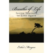 Breaths of Life: Invite Yourself to Live Again