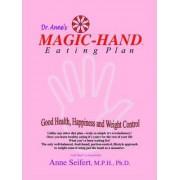 Magic-Hand Eating Plan by Anne Seifert