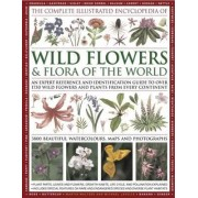 The Complete Illustrated Encyclopedia of Wild Flowers & Flora of the World by Michael Lavelle