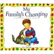 My Family's Changing by Pat Thomas